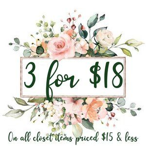 💐 • 3 for $18 on closet items priced $15 & less